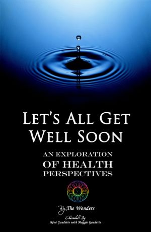 Let's All Get Well Soon: An Exploration of Health Perspectives - eBook